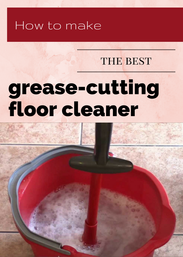 How To Make The Best Grease Cutting Floor Cleaner