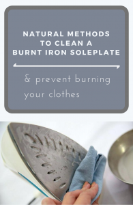 Natural Methods To Clean A Burnt Iron Soleplate And