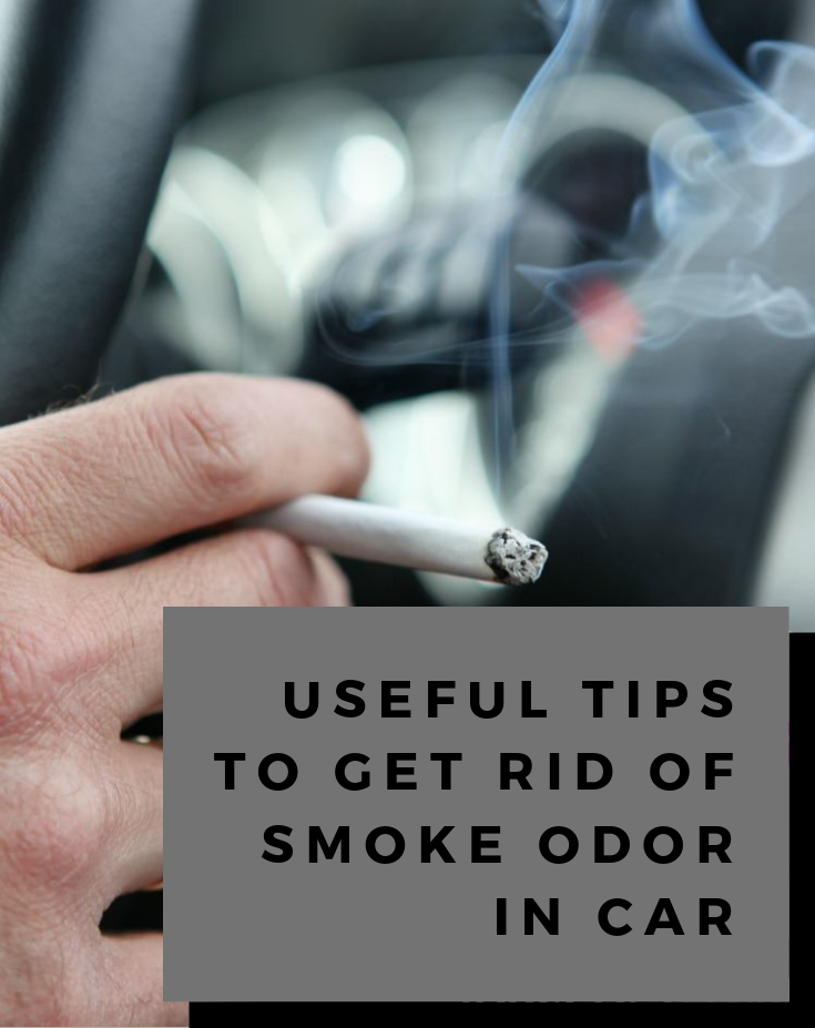 Useful tips to get rid of smoke odor in car - How to get smoke smell out of car interior ...